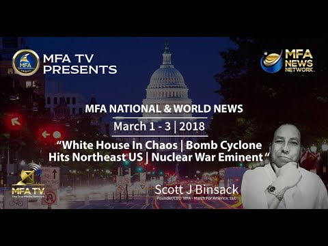 03/03/2018 MFA World News - WH In Chaos | Bomb Cyclone | Nuclear War