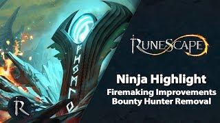 RuneScape Ninja Highlight - Firemaking Improvements & Bounty Hunter Removal