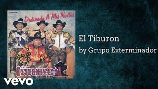 Grupo Exterminador - El Tiburon (AUDIO)