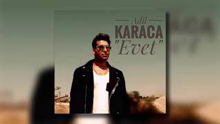 Adil Karaca  - Evet