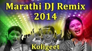 Nonstop Marathi DJ Remix 2014 - Koligeet - New