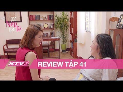 GẠO NẾP GẠO TẺ - Tập 41 - REVIEW| Bà Mai bị Hân trách móc không biết cách chăm cháu