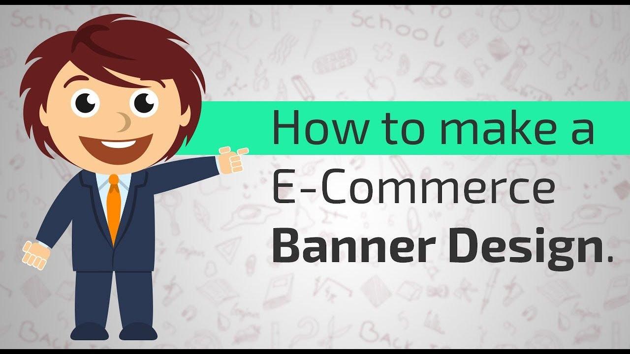 Banner design for e commerce - How To Make A E Commerce Banner Design