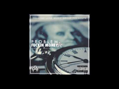 Problem - Fuckin Money (Prod by Harley Mac, DJ Quik & Uncle Dave)