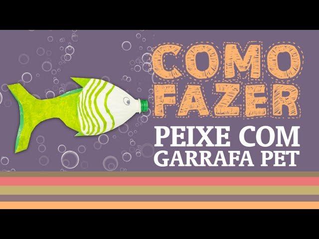 Como Fazer Um Peixe Com Garrafa Pet How To Fish With Plastic