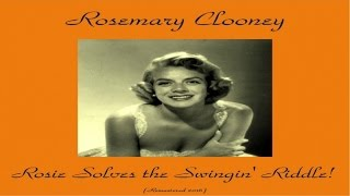 Rosemary Clooney Ft. Nelson Riddle - Rosie Solves the Swingin