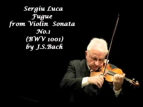 Sergiu Luca plays Fugue from Violin Sonata No.1 by J.S.Bach