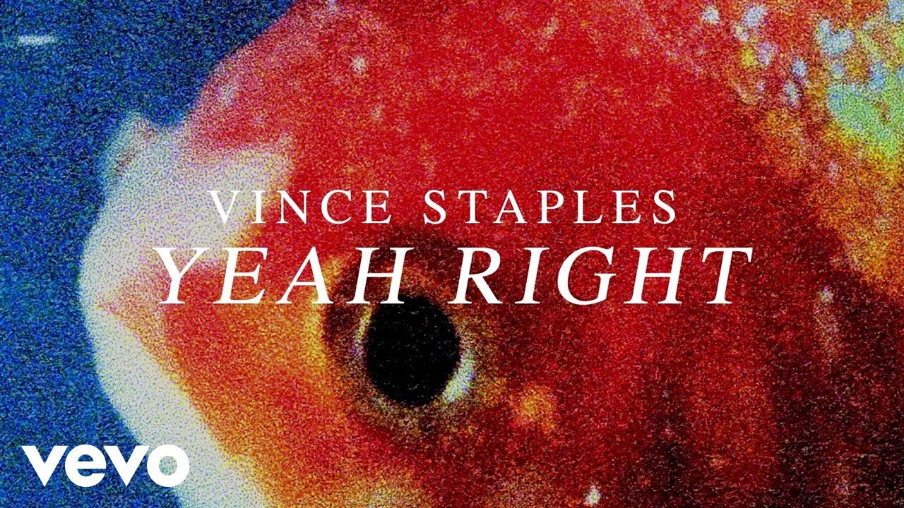Vince Staples - Yeah Right (Ft. Kendrick Lamar)