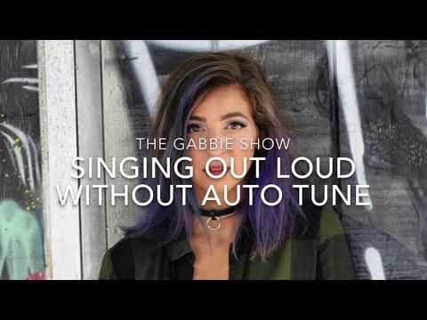 "The Gabbie Show singing ""Out Loud"" **without auto tune**"