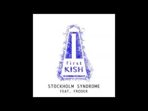 Kish - Stockholm Syndrome (Feat Fröder)