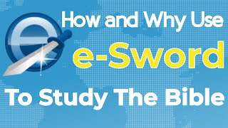 eSword: How to Use and Why You Should Use eSword to Study the Bible