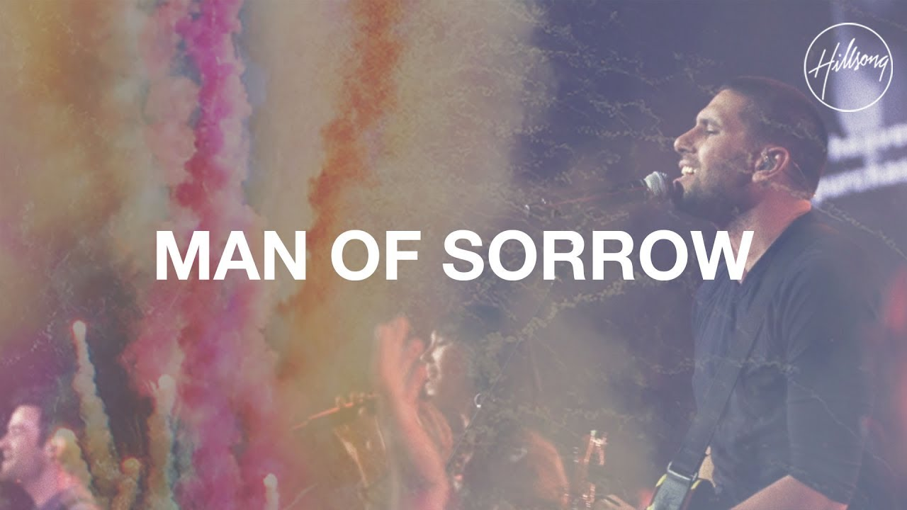 Man Of Sorrows Hillsong Worship