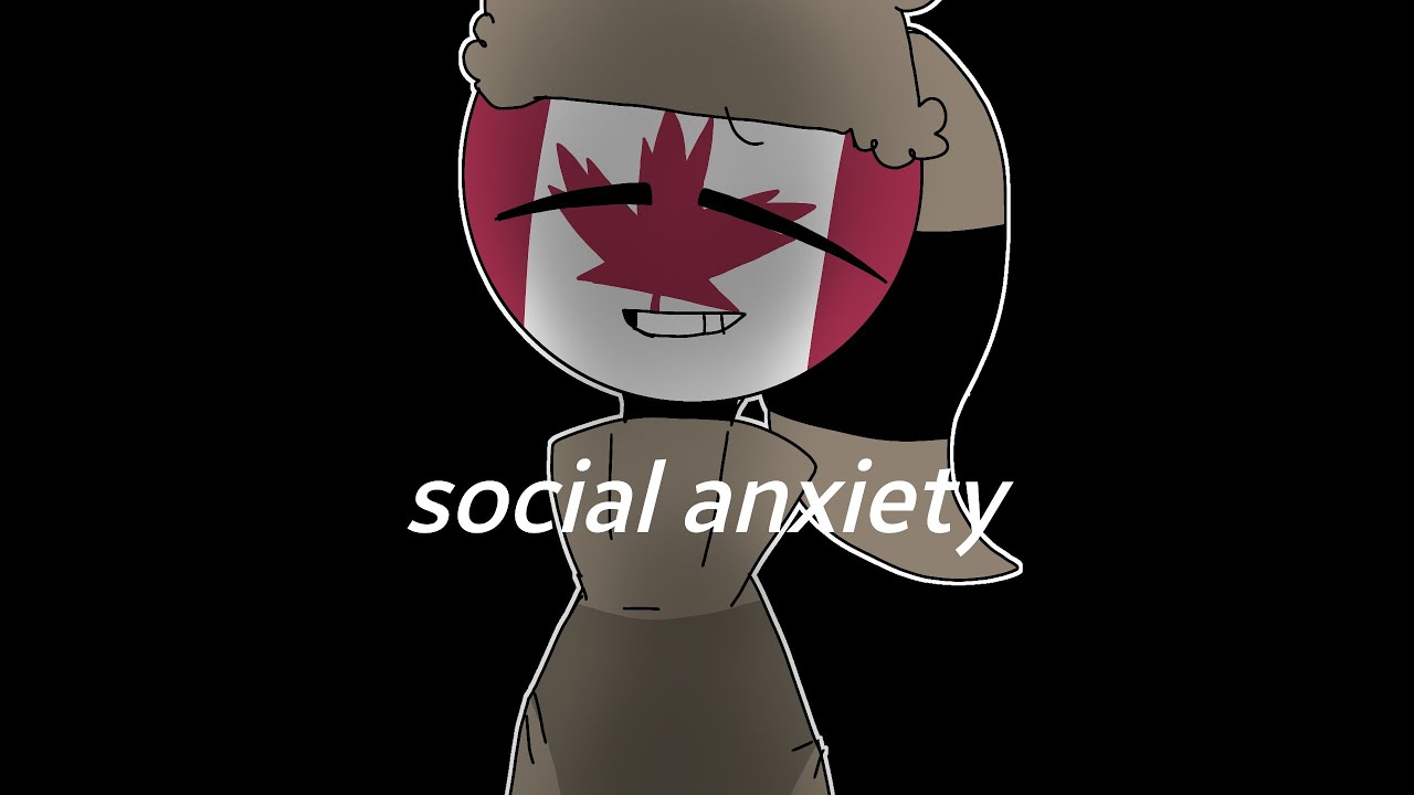 social anxiety meme countryhumans ft Canada cringy and edgy  YouTube
