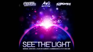 Marsal Ventura, Alex de Guirior & Submission DJ feat. Dee Dee - See The Light