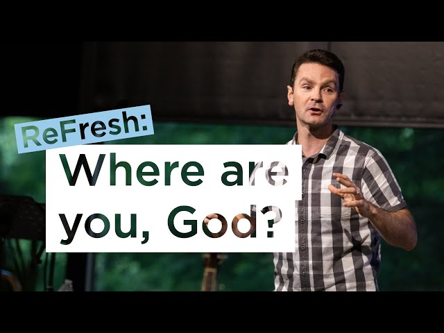 Where Are You God? | Vince Vitale at ReFresh