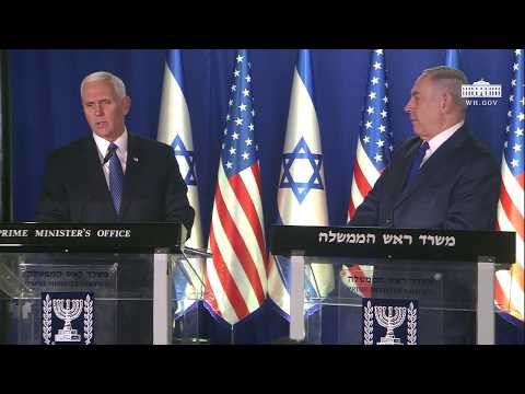 Vice President Pence Delivers Joint Statements with Prime Minister Benjamin Netanyahu of Israel