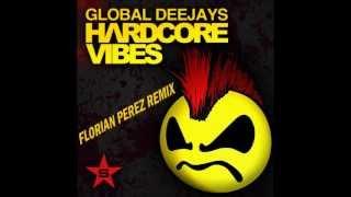 Global Deejays - Hardcore Vibes (Florian Pérez remix)