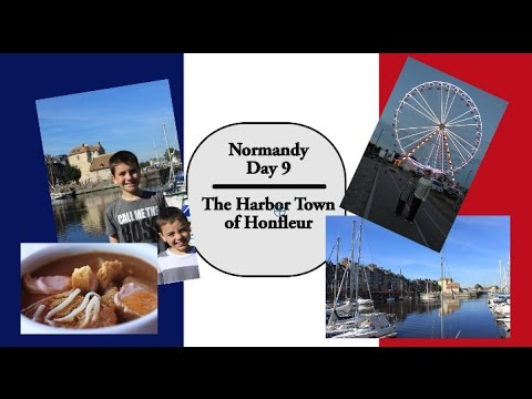 France Travels || Day 9 || The Harbor Town of Honfleur - Normandy