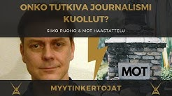Onko tutkiva journalismi kuollut? Simo Ruoho & MOT haastatelu