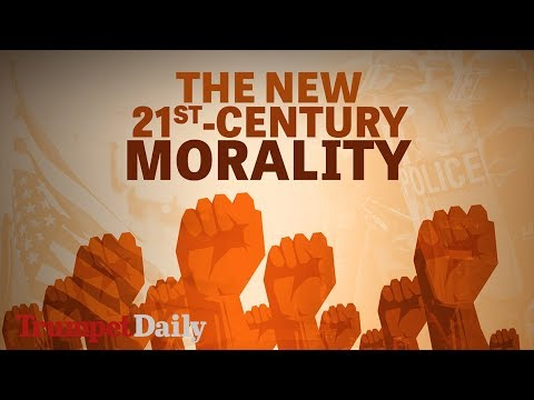 The New 21st-Century Morality | The Trumpet Daily
