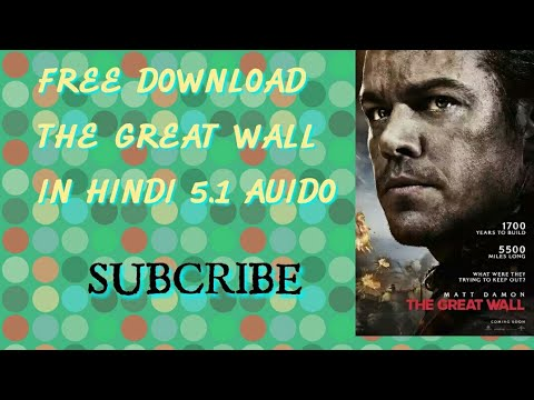 Free Free Free New Hollywood Movie The Great Wall In Hindi 5.1 Auido