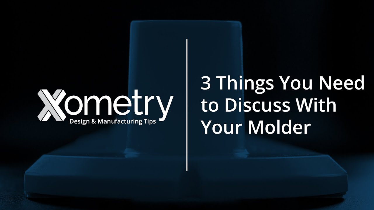 3 Things You Need to Discuss With Your Molder