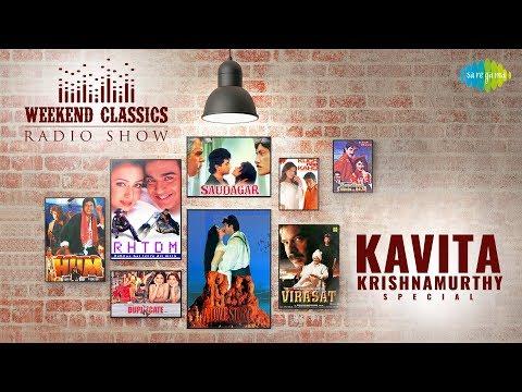 Weekend Classic Radio Show | Kavita Krishnamurthy Special | Pyar Hua Chupke Se | Jooma Chumma De De