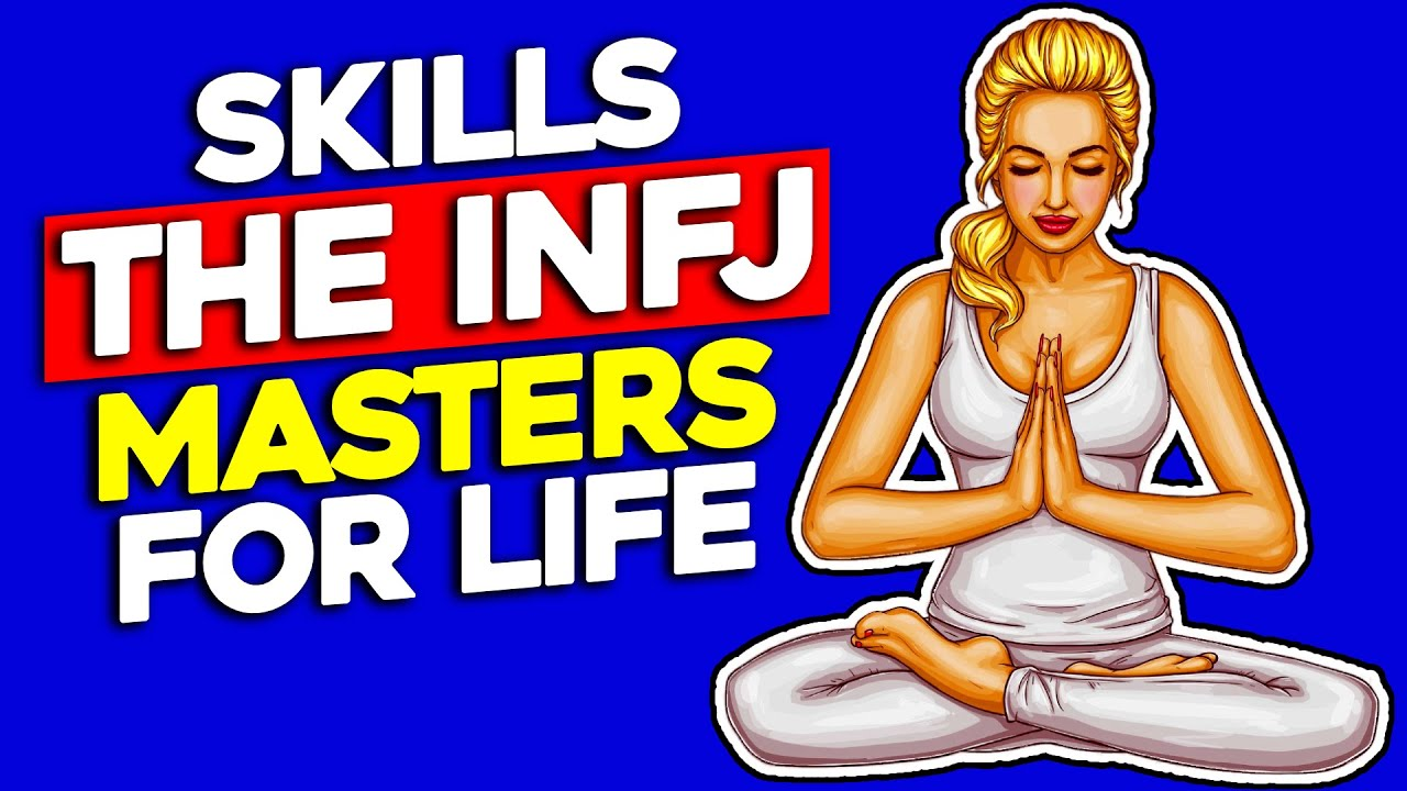 10 Life Skills The INFJ Masters Forever