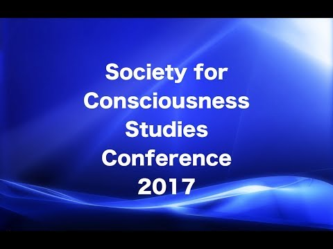 Society for Consciousness Studies Conference 2017 New Haven