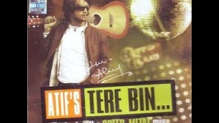 Tere Bin song with Lyrics by Atif Aslam