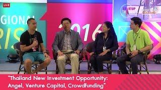 """เสวนา หัวข้อ """"Thailand New Investment Opportunity: Angel, Venture Capital, Crowdfunding """""""
