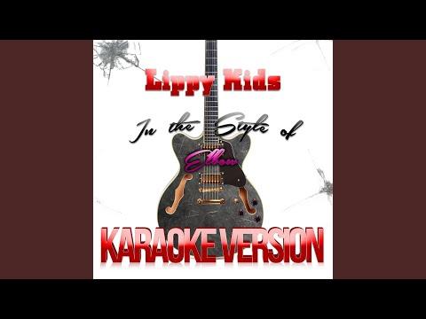 Lippy Kids (In the Style of Elbow) (Karaoke Version)