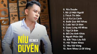 Níu Duyên Remix   Lê Bảo Bình Remix 2020 - Liên Khúc Nhạc Trẻ Remix Hay Nhất 2020