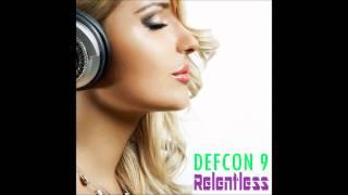 DEFCON 9   Relentless