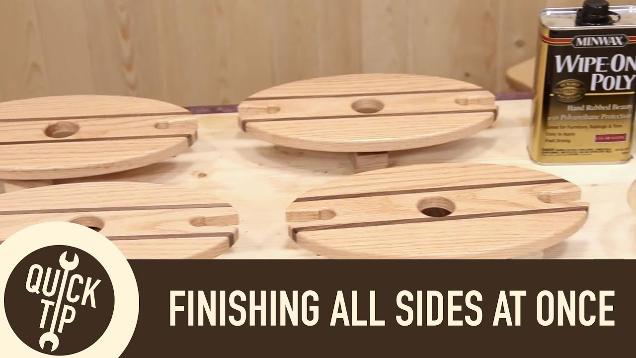 Finish All Sides of Your Project at Once