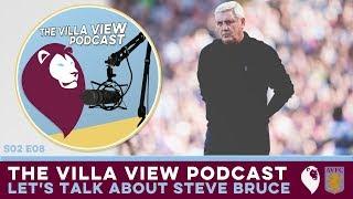 The Villa View Podcast S02 E08   LET'S TALK ABOUT STEVE BRUCE