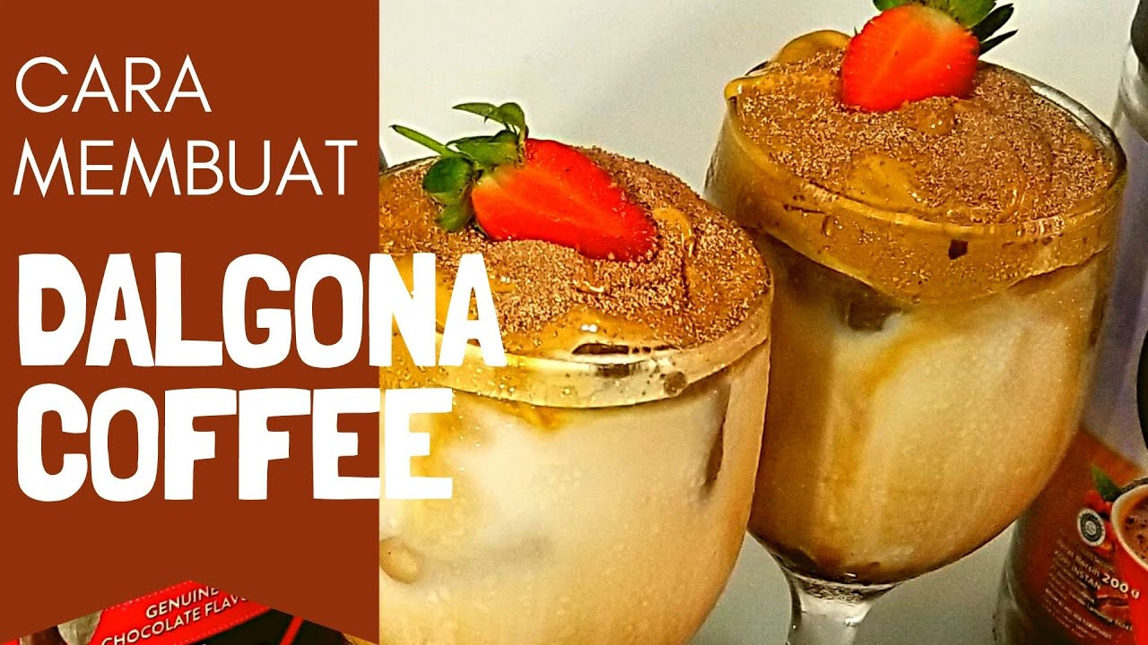 Cara Membuat Dalgona Coffee Tanpa Mixer - YouTube