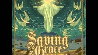 saving grace the king is coming (with lyrics)