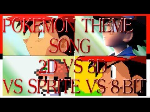 Pokemon theme song 2D vs 3D vs Sprite vs 8 bit