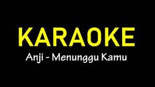 Download lagu Anji Menunggu Kamu Karaoke