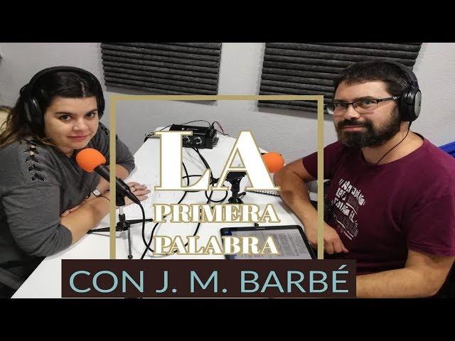 J.M. Barbé  La Primera Palabra