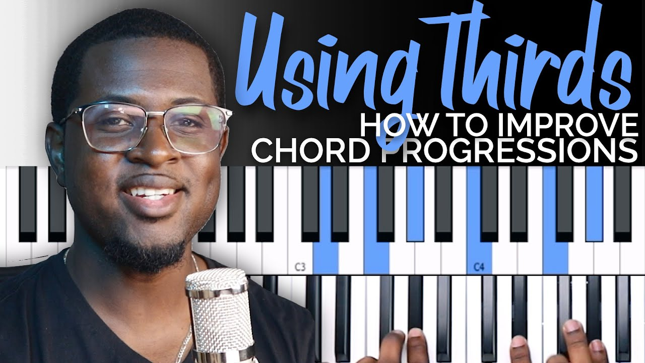 How to Improve Chord Progressions | Using Thirds