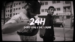 DOPE KING × Dr CRIME  24H (Official Music Street Clip)