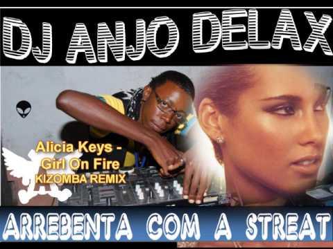 Alicia Keys  Girl On Fire Kizomba remix ) by DJ ANJO DELAX