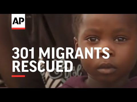 ONLY ON AP 301 migrants rescued off Libya