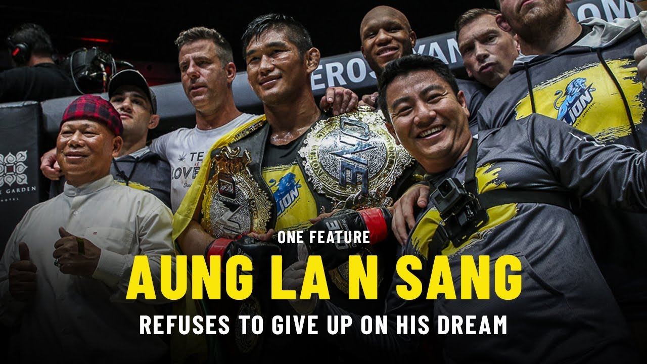 Aung La N Sang Refuses To Give Up On His Dream   ONE Feature