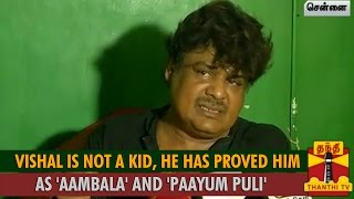Vishal is not a Kid, He has Proved him as 'Aambala' and 'Paayum Puli' : Mansoor Ali Khan spl hot tamil video news 08-10-2015