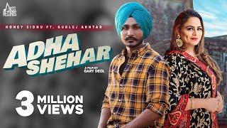 Adha Shehar (Official Video) Honey Sidhu Ft.Gurlej Akhtar | Preet Hundal | New Punjabi Songs 2021