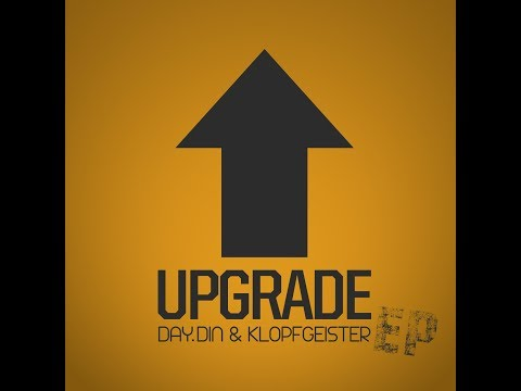 Day.Din & Klopfgeister - Upgrade (Official Audio)