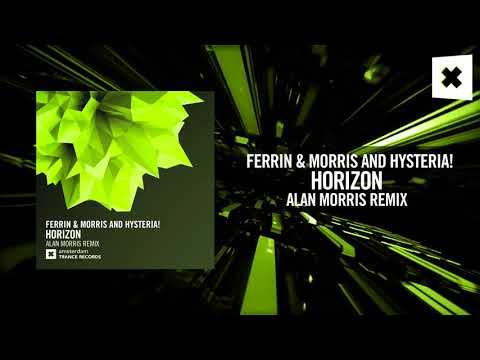 Ferrin & Morris and Hysteria! - Horizon (Alan Morris Remix) (Amsterdam Trance)